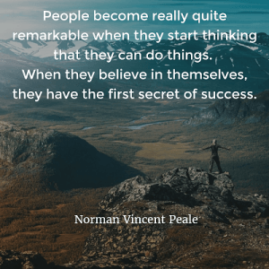 Norman Vincent Peale People become really quite remarkable when they start thinking that they can do things. When they believe in themselves, they have the first secret of success